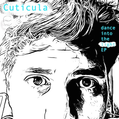 Cuticula - electronica music - Dance into the LIGHT EP - header blog